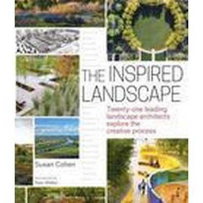 The Inspired Landscape (Inbunden, 2015)