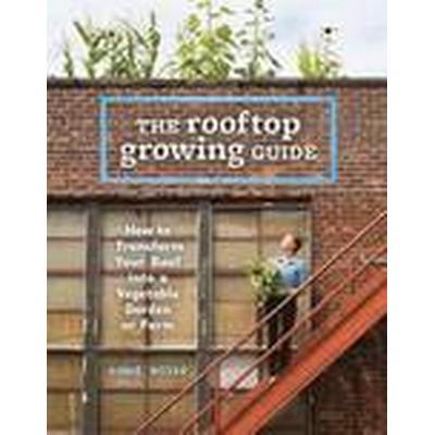 Rooftop Growing Guide (Häftad, 2016)