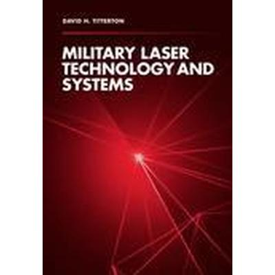 Military Laser Technology and Systems (Inbunden, 2015)