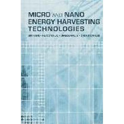 Micro and Nano Energy Harvesting Technologies (Inbunden, 2014)
