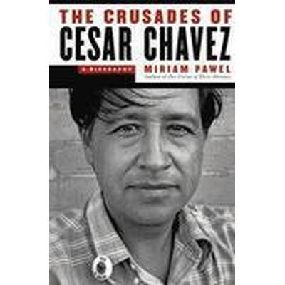 The Crusades of Cesar Chavez (Häftad, 2015)