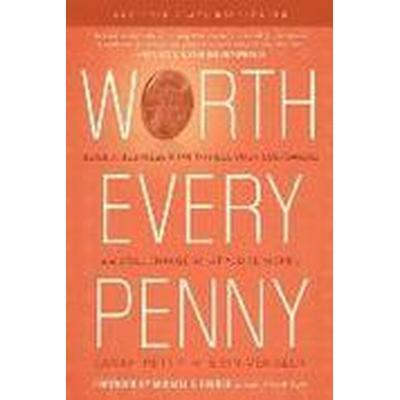 Worth Every Penny (Inbunden, 2012)