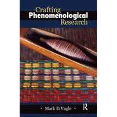 Crafting Phenomenological Research (Häftad, 2014)