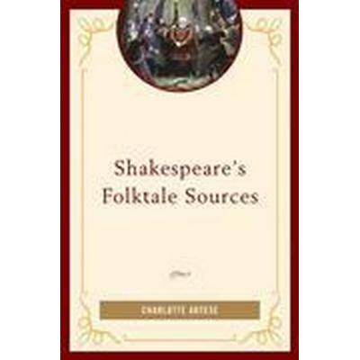 Shakespeare's Folktale Sources (Inbunden, 2015)