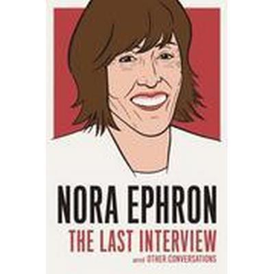 Nora Ephron: The Last Interview (Häftad, 2016)