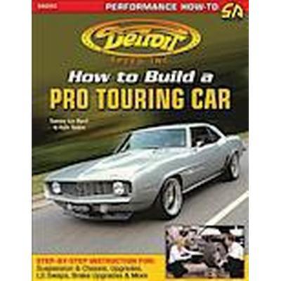 How to Build a Pro Touring Car (Häftad, 2014)