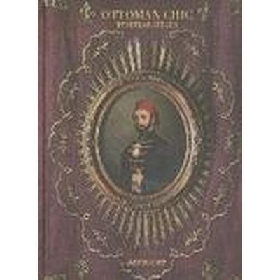 Ottoman Chic (Inbunden, 2014)