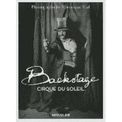 Backstage Cirque du Soleil (Inbunden, 2014)