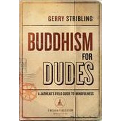 Buddhism for Dudes (Häftad, 2015)