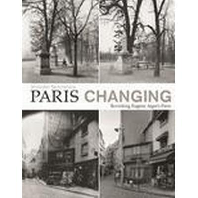 Paris Changing (Häftad, 2016)