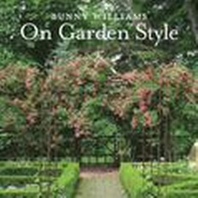 Bunny Williams on Garden Style (Inbunden, 2015)