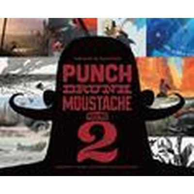 Punch Drunk Moustache: 2 Independent Brewed Visual Storytelling Development (Häftad, 2017)