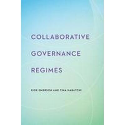 Collaborative Governance Regimes (Inbunden, 2015)