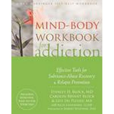 Mind-Body Workbook for Addiction (Häftad, 2016)