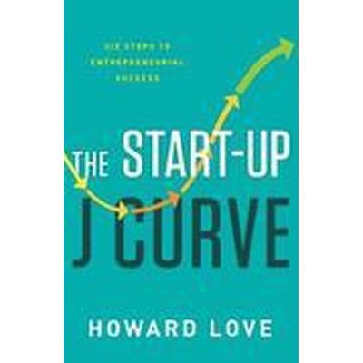 The Start-Up J Curve (Inbunden, 2016)