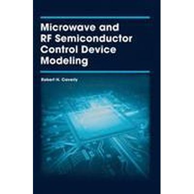 Microwave And Rf Semiconductor Control Device Modeling (Inbunden, 2016)