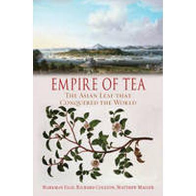 Empire of Tea (Inbunden, 2015)