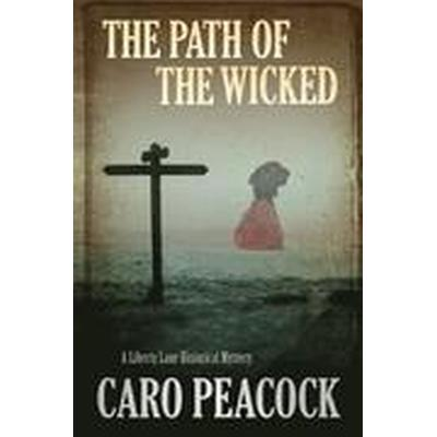 The Path of the Wicked (Inbunden, 2013)