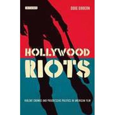 Hollywood Riots (Inbunden, 2015)