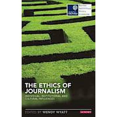 The Ethics of Journalism (Häftad, 2014)