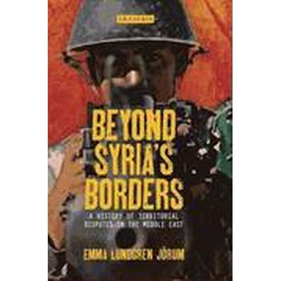 Beyond Syria's Borders (Inbunden, 2014)