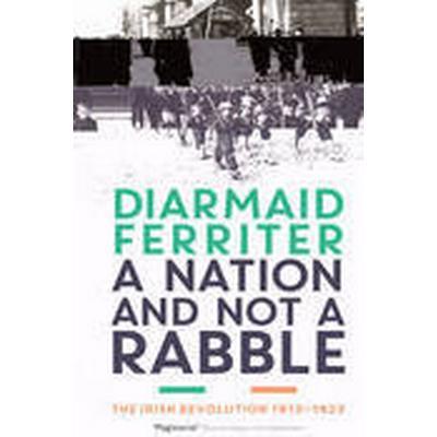 A Nation and Not a Rabble (Häftad, 2015)