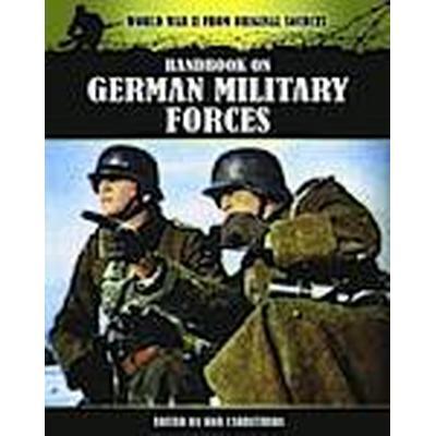 Handbook on German Military Forces (Häftad, 2013)