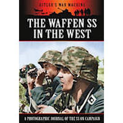 The Waffen SS in the West (Inbunden, 2013)