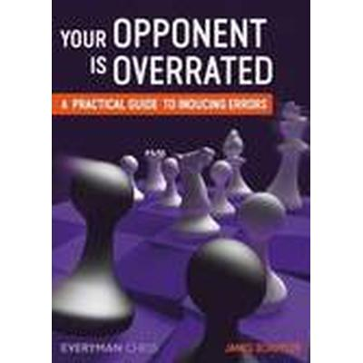 Your Opponent is Overrated (Häftad, 2016)