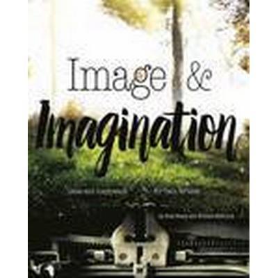 Image &; Imagination (Häftad, 2016)
