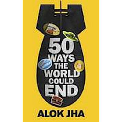 50 Ways the World Could End (Häftad, 2014)