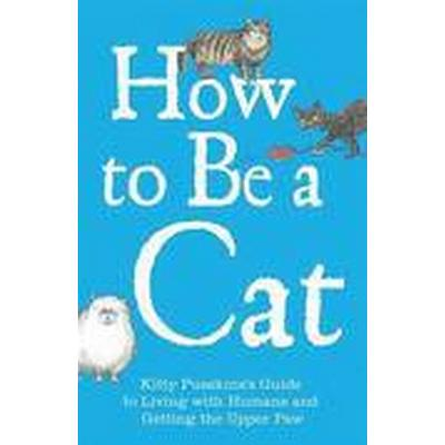 How to be a Cat (Inbunden, 2016)