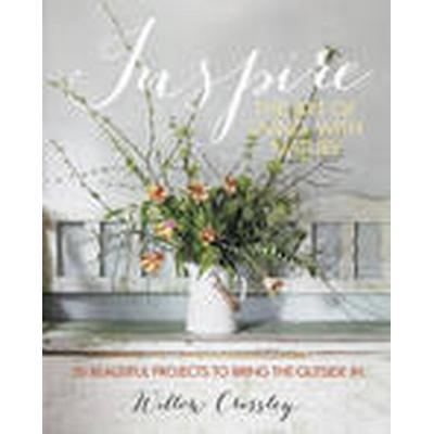 Inspire - The Art of Living with Nature (Inbunden, 2014)