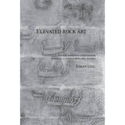 Elevated Rock Art (Inbunden, 2014)