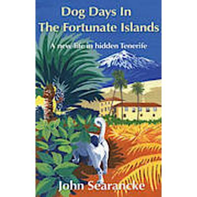 Dog Days in the Fortunate Islands (Häftad, 2014)