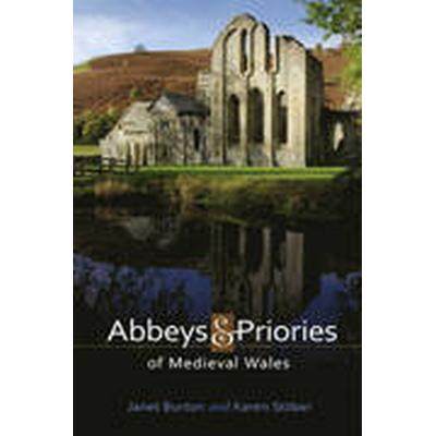 Abbeys and Priories of Medieval Wales (Häftad, 2015)