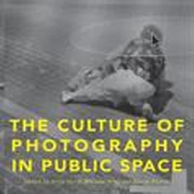 The Culture of Photography in Public Space (Häftad, 2015)