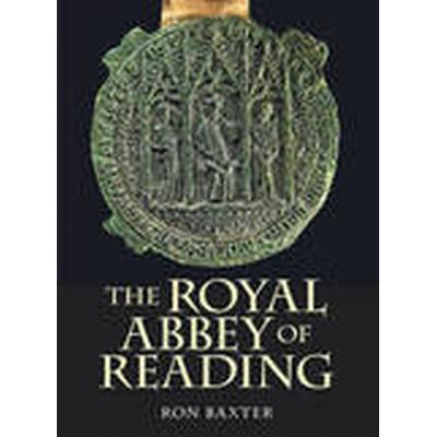 The Royal Abbey of Reading (Inbunden, 2016)