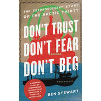 Don't Trust, Don't Fear, Don't Beg (Häftad, 2015)