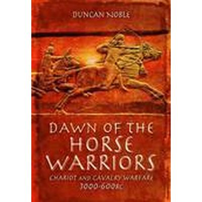 Dawn of the Horse Warriors (Inbunden, 2015)