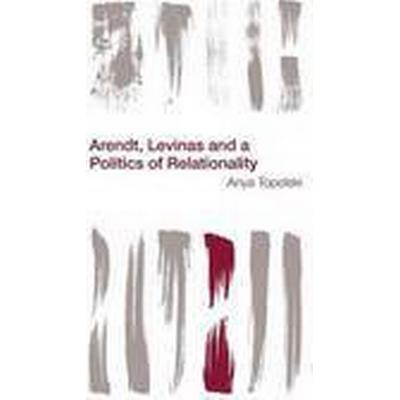 Arendt, Levinas and a Politics of Relationality (Häftad, 2015)