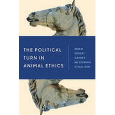 The Political Turn in Animal Ethics (Häftad, 2016)