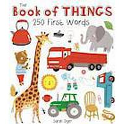 The Book of Things: 250+ First Words (Inbunden, 2014)