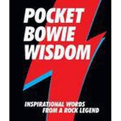 Pocket Bowie Wisdom: Inspirational Words from a Rock Legend (Inbunden, 2016)