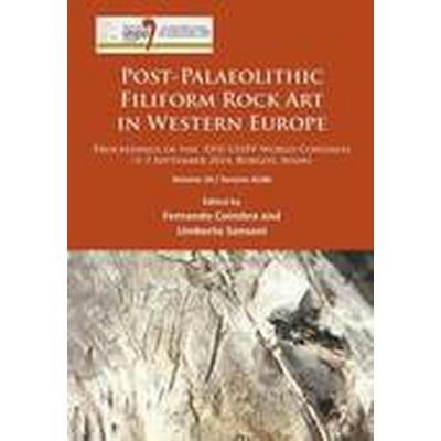 Post-Palaeolithic Filiform Rock Art in Western Europe: Volume 10 / Session A18b (Häftad, 2016)