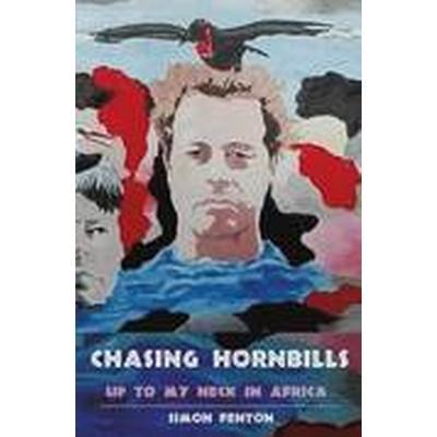 Chasing Hornbills (Häftad, 2016)