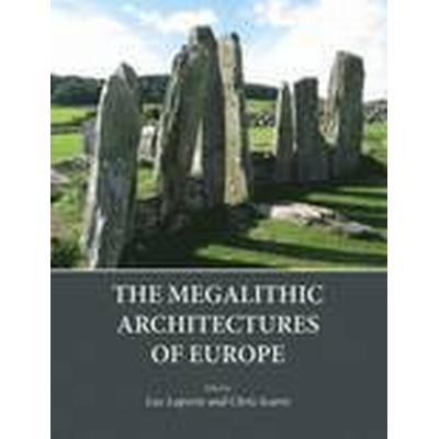 The Megalithic Architectures of Europe (Inbunden, 2015)