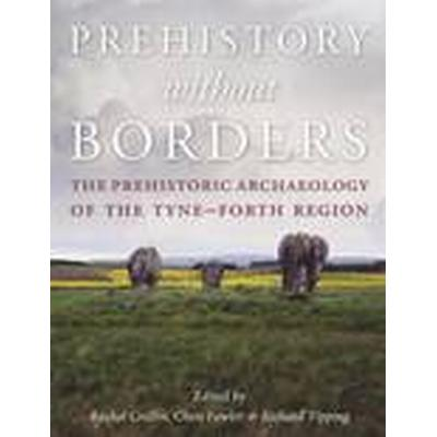 Prehistory Without Borders (Inbunden, 2016)