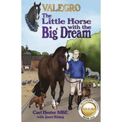 Valegro - The Little Horse with the Big Dream (Häftad, 2016)
