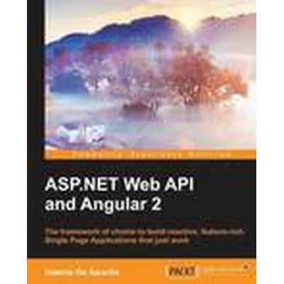 ASP.NET Web API and Angular 2 (Häftad, 2016)